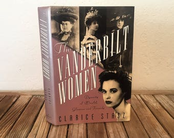 Vintage Book Titled The Vanderbilt Women Dynasty of Wealth, Glamour, and Tragedy