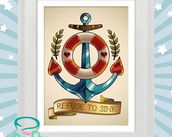 Refuse to sink - Nautical style tattoo original print in white wooden frame.