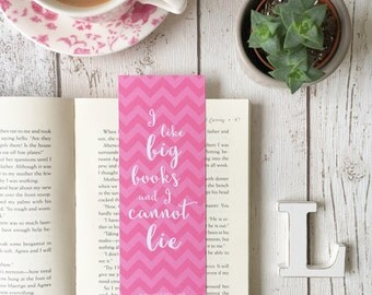 Pink Chevron Big Books Quote Bookmark • book lover gift • book quote • I like big books and I cannot lie