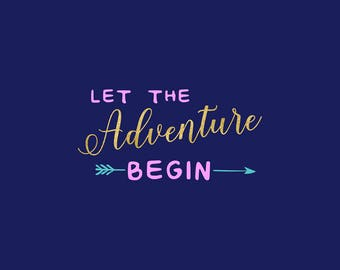 Let The Adventure Begin SVG, Adventure SVG Clipart, Cutting Files, Silhouette, Cricut Explore, Graphic Overlays, Vector File, BUY5FOR7