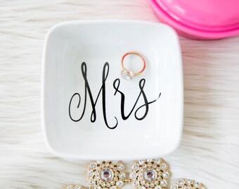 Bride Gift - Wedding Gift - Anniversary Gift - Mrs Gift - Ring Dish  - Jewelry Dish - Jewelry Holder - Just Married - Mrs - Trinket Dish