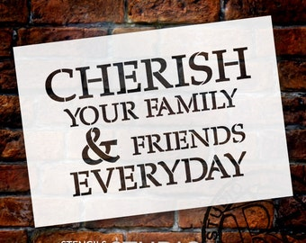 Cherish Your Family and Friends - Square - Word Stencil - Select Size - STCL1791 - by StudioR12