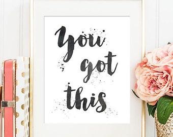You Got This - 8x10 Inspirational Print, Motivational Quote, Inspirational Quote, Printable Art