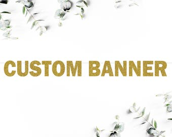 """5"""" CUSTOM BANNER (F5) - uppercase letters - personalized banner / birthday / wedding / bachelorette / bridal shower / party decoration sign"""