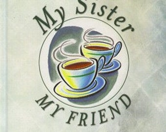 My Sister My Friend by Ellyn Sanna (Free Shipping!)