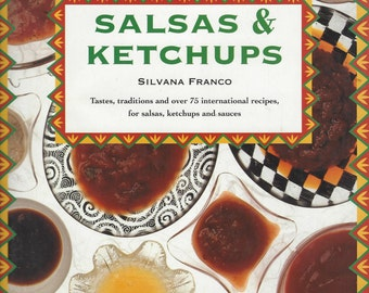 Salsas & Ketchups by Silvana Franco 75 International Recipes 1995 HC DJ Gift Quality Like New