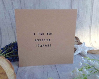 Valentines card I find you perfectly tolerable hand stamped card