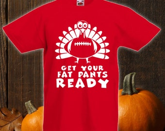 Get Your Fat Pants Ready Shirt - Funny Thanksgiving Shirt Turkey T-Shirt Gift For Thanksgiving Thanksgiving Turkey Holiday Bodysuit CT-813
