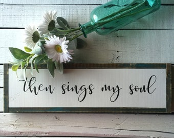 """Then sings my soul   rustic wood framed sign   turquoise frame   farmhouse style   23x7.5"""""""