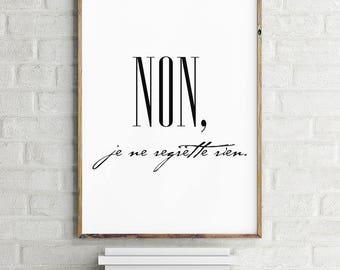 NON, je ne regrette rien - Printable Wall Art - Typographic Print - Black and White - Minimalist Home Decor