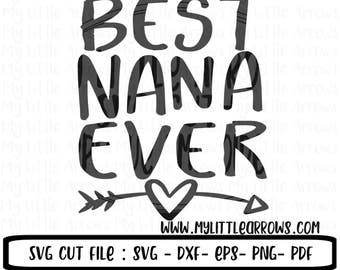 Best nana ever SVG, DXF, EPS, png Files for Cutting Machines Cameo or Cricut - nana diy shirt - mothers day gift svg - nana svg