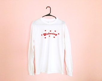 Sickening White Long Sleeve Shirts - Unisex Sizes