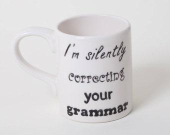 Funny Mug Funny Quote Grammar Hand Painted Personalised Mug Ceramic Mug Coffee Lover Tea Lover