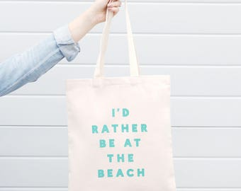 Vacation Bag - Canvas Shoulder Bag - Beach Tote - Summer Travel Bag - Cotton Tote Bag - I'd Rather Be At The Beach Tote Bag - Alphabet Bags