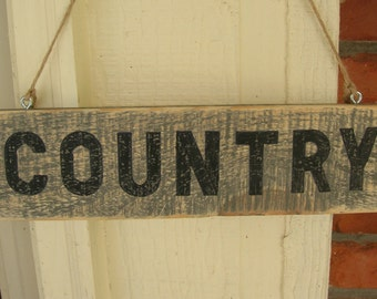 Country Wood Sign - Rustic Gray Stain,  Wall Hanging, Porch or Wall Decor, Shelf Decoration, Cabin, Cottage, Lodge