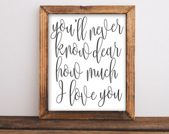 Nursery Printable Art You'll never know dear how much I love you quote printable quote baby girl baby boy nursery art nursery print nursery