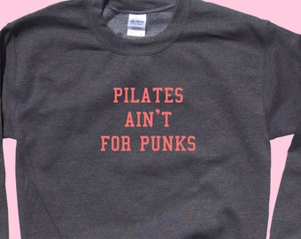 Pilates Ain't For Punks - Crewneck Sweater