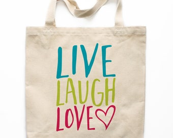Canvas Tote Bag, Live Laugh Love Canvas Tote Bag, Printed Tote Bag, Canvas Bag, Market Bag, Shopping Bag, Reusable Grocery Bag 0005