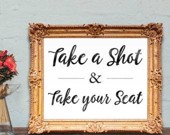Wedding place card sign - Take a shot and take your seat - shot glass place card sign 8x10 - 5x7 PRINTABLE