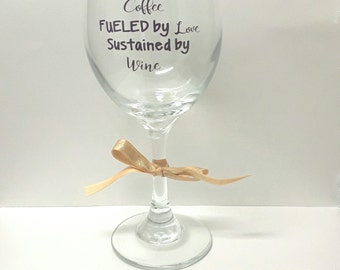 Motherhood powered by coffee fueled by love sustained by wine,wine glass for mom,cute wine glass,quote wine glass,mother's day gift