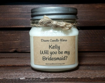 Will you be my Bridesmaid Gift - Matron of Honor - 8oz Soy Candle Handmade - Wedding Candles - Bridesmaid Proposal - Maid of Honor