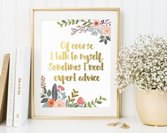 Office decor, Of Course I Talk To Myself, Funny Quote, Gold Letter Print, Gold Floral Decor, Office Wall Art, Gold Floral Lettering, Artwork
