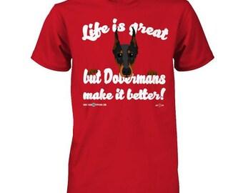 Doberman Tee | Dobermans make life better | Cute Doberman Tee