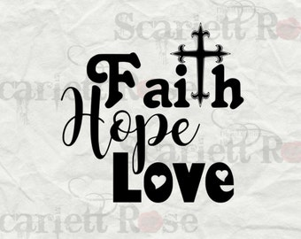 Faith Hope Love SVG cutting file clipart in svg, jpeg, eps and dxf format for Cricut & Silhouette - Instant Download