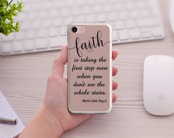 Inspirational iPhone case, FAITH is taking the first step even when you don't see the whole stairs  5/5s/SE 6/6s 6splus/6plus 7/7Plus