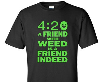 A Friend With Weed T-SHIRT. Celebrate 420 with your friends, and show off your dope t-shirt!