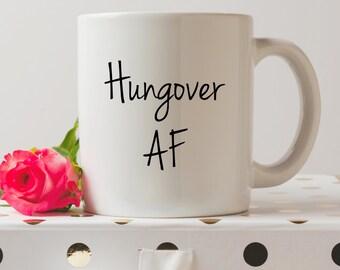 Hungover AF Mug | Cute Mugs | Contemporary Mugs | Coffee Mug | Funny Quote | Hangover Mugs | Hanging AF | Hungover as F*ck |