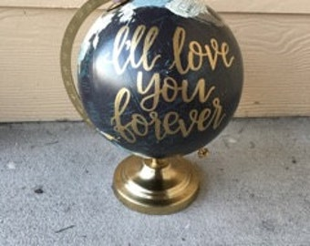 Custom Nursery Globe | Nursery Decor | I'll Love You Forever | Baby Shower Gift Decor | Home Decor | Hand Painted Globe | Hand Lettered