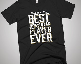 The Best Lacrosse Player Ever T-Shirt
