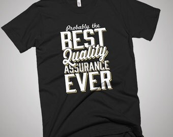The Best Quality Assurance Ever T-Shirt