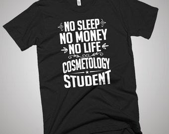 Cosmetology Student No Sleep-Money-Life T-Shirt