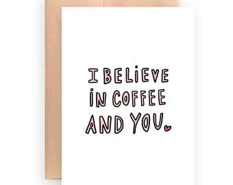 Motivational card / I believe in you card / printable card / instant download / coffee card / funny card / coffee lover card / card for her
