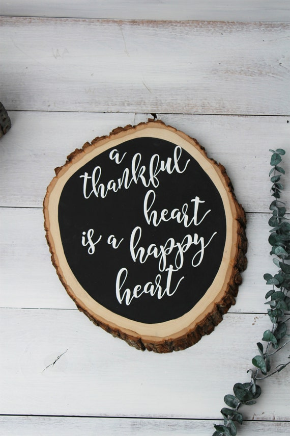 A Thankful Heart is a Happy Heart, Wooden Thankful Sign, Thankful Sign, Wood Slice Sign, Rustic Thankful Sign, Scripture Art, Farmhouse Sign