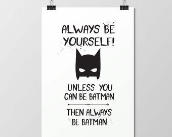 Always Be Yourself Unless You Can Be Batman // Foil Print // Gold // Real // Handmade // Poster // Wall Art // Home Decor // Bedroom // Kids