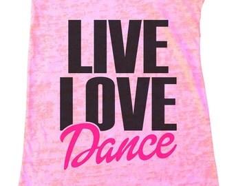 "Womens Burnout Tank Top ""Live Love Dance"" Dance Tank Top - Gym Shirt - Racerback Tank  - Gift 1350"