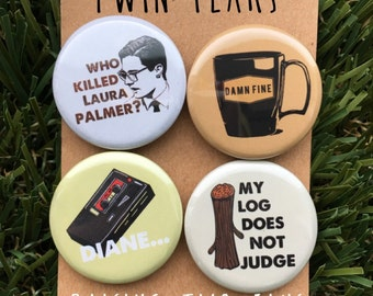 Twin Peaks Button Set - David Lynch, Laura Palmer, Dale Cooper, Black Lodge, Damn Fine Coffee, Fire Walk With Me, Log Lady, Diane