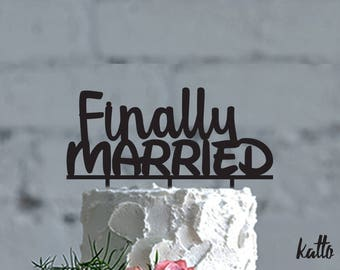 Wedding cake topper, finally married cake topper, calligraphy cake topper, script cake topper, wedding decor, Christmas Gift
