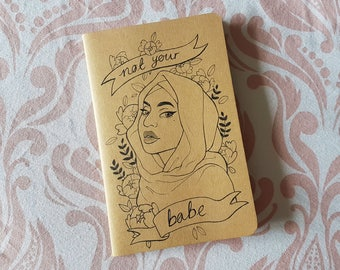 NOT YOUR BABE - hand drawn notebook, lined Moleskine