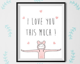 i love you this much ! , Printable art, love print, Funny Valentine print, heart, Valentine's Day, Printable Love Poster, printable wall art