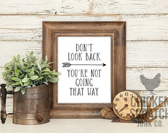 Don't Look Back You're Not Going That Way | print | typography | wall art | black white | home decor | inspirational | motivational | life