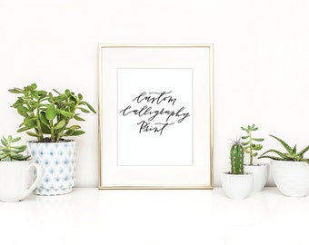Custom Calligraphy Print - Choose your quote!