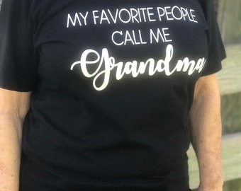 SALE - My Favorite People Call Me GRANDMA - Mother's Day - SPECIALTY Tee