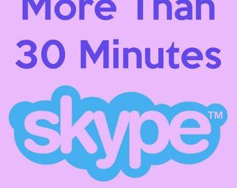 30+ Minute Skype
