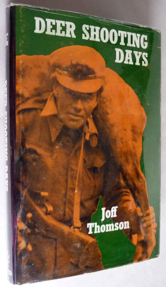Deer Shooting Days 1965 by Joff Thomson - Autobiography - Hardcover HC w/ Dust Jacket DJ - Professional Hunter Memoir New Zealand