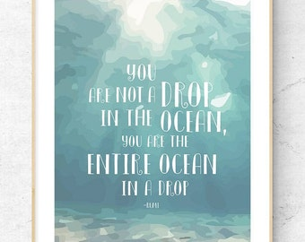 You Are Not A Drop In The Ocean, You Are The Entire Ocean In A Drop - Rumi | Removable Wall Sticker or High Quality Print | Free Shipping