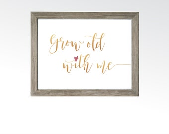 Grow Old With Me Sign - Rose Gold Copper Love Quote Wall Art - Valentines Newlyweds Marriage - Blush Heart - DIGITAL DOWNLOAD printable art